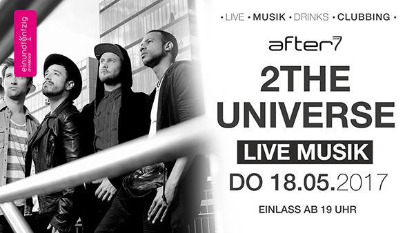 18.05.17 – 2 The Universe – einundfünfzig, Köln