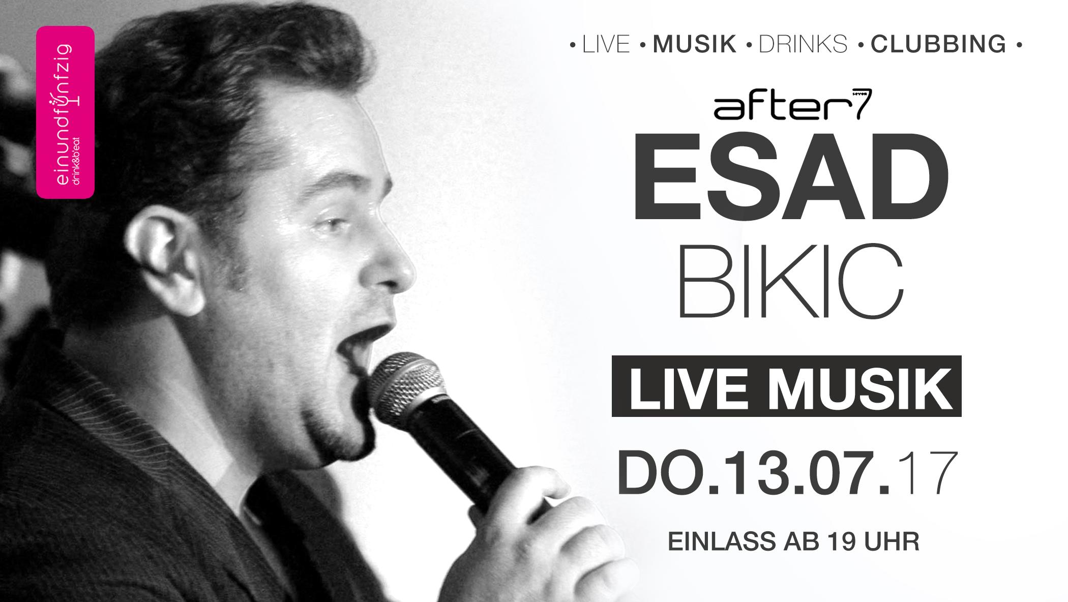 13.07.17 – Esad Bikic live @after7