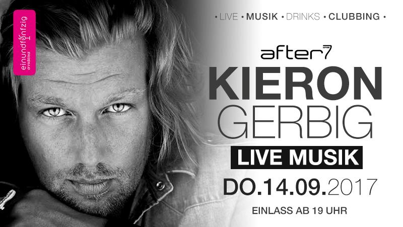 14.09.2017 – Kieron Gerbig live @after7