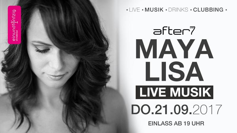 21.09.2017 – Maya Lisa live @after7