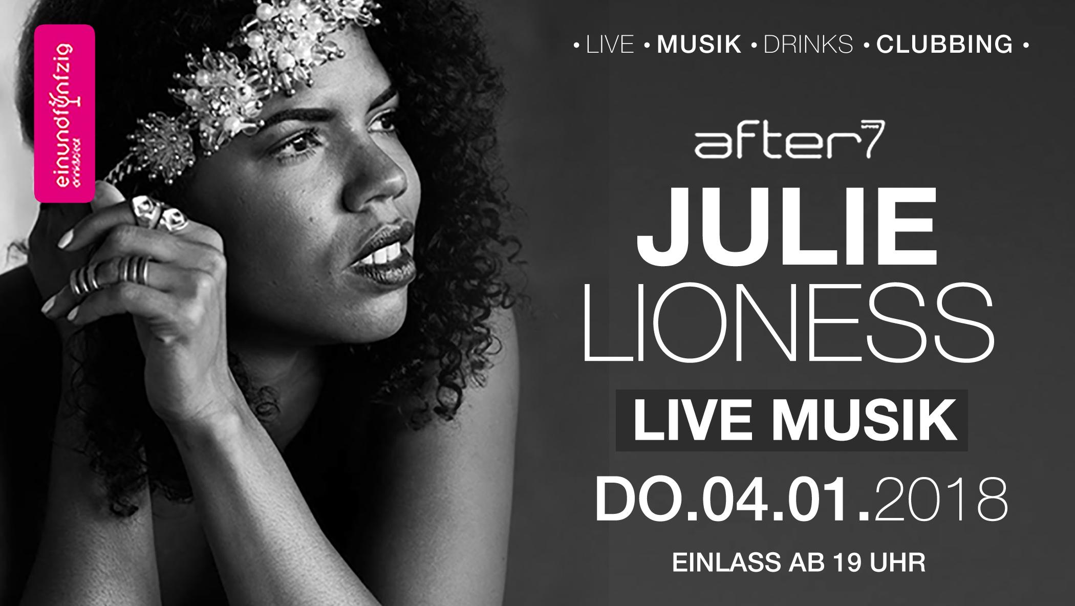 04.01.2018 – JULIE LIONESS @after7