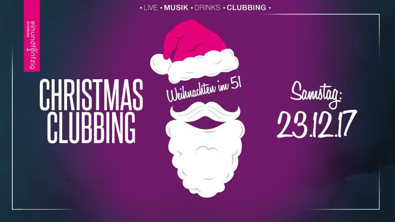 23.12.2017 – Christmas Clubbing @Einundfüfnzig