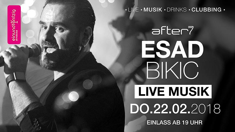 22.02.2018 – Esad Bikic @After7