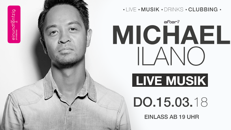 15.03.2018 – Michael Ilano @After7