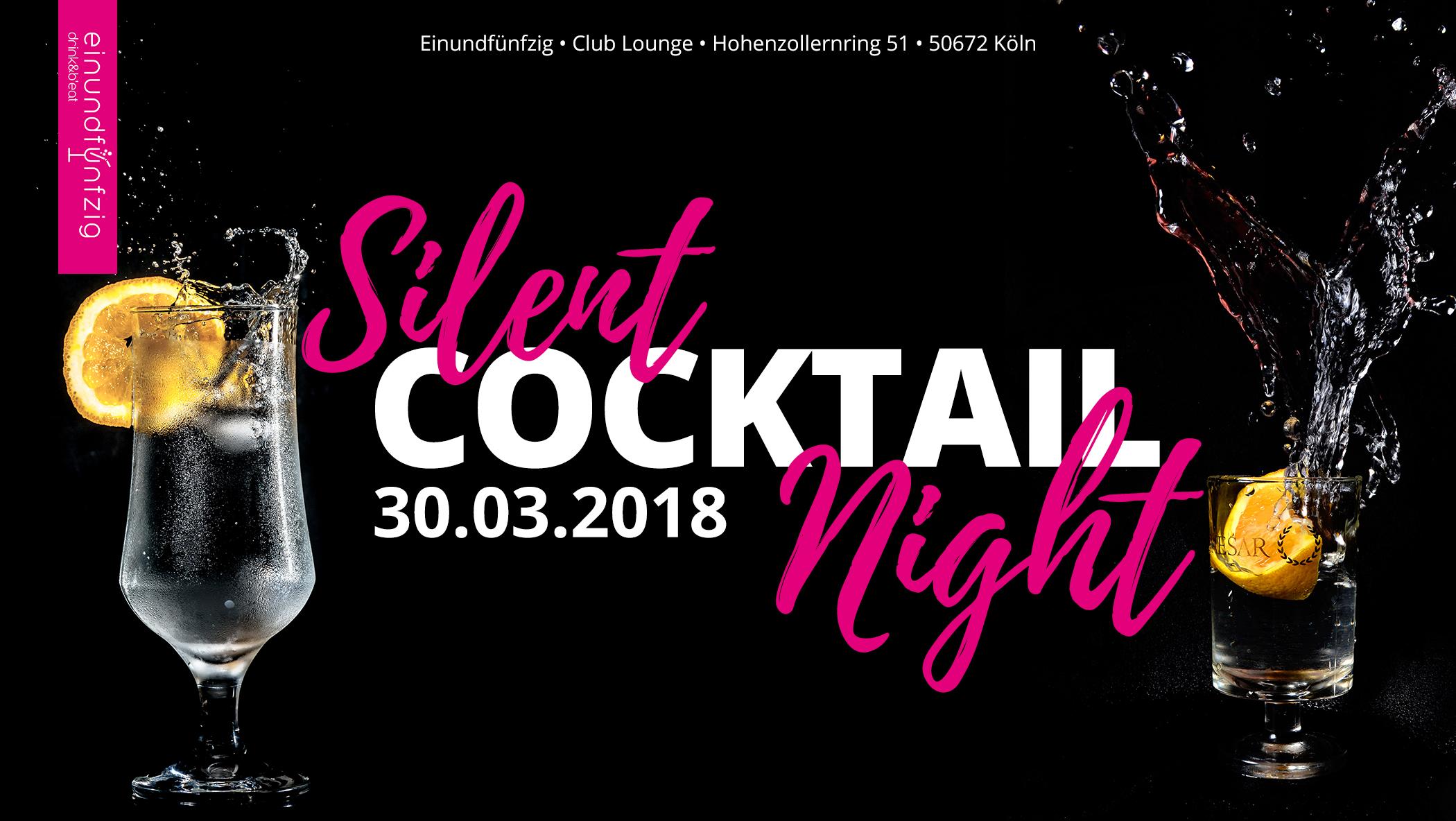 30.03.2018 – Silent Cocktail Night @Einundfünfzig
