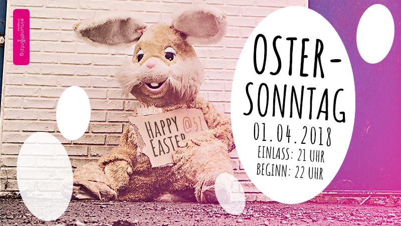 01.04.2018 – Happy Easter @Einundfünfzig