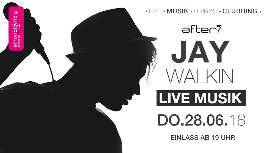 Do. 28.06.2018 Jay Walkin @After7