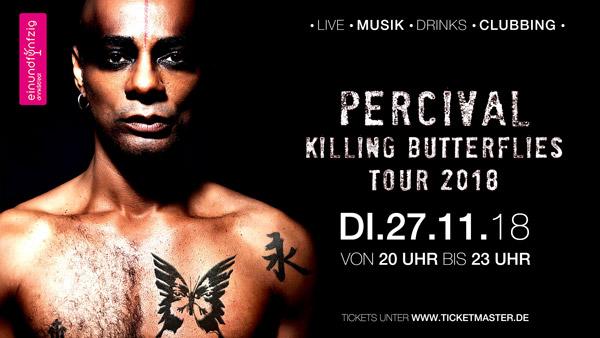 27.11.2018 – PERCIVAL – KILLING BUTTERFLIES TOUR 2018