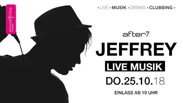 25.10.2018 – Jeffrey @After7