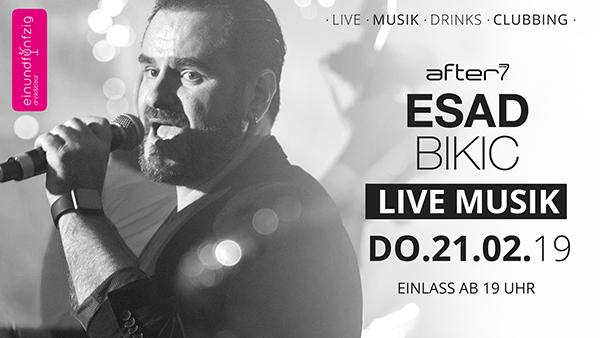 21.02.2019 – Esad Bikic @After7