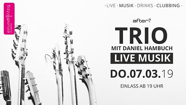 07.03.2019 – Das Trio mit Daniel Hambuch @After7
