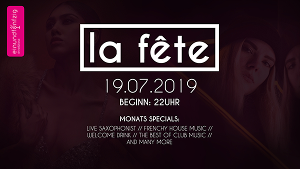 19.07.2019 – La Fête @Einundfünfzig