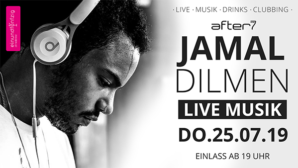 25.07.2019 – JAMAL DILMEN@After7