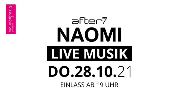 28.10.2021 – NAOMI@After7